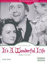 The Gospel of It's a Wonderful Life Bible Study, Study  Guide