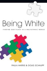Being White: Finding Our Place in a Multiethnic World - eBook