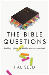 The Bible Questions: Shedding Light on the World's Most Important Book