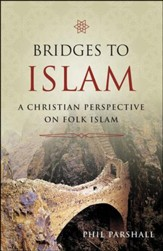 Bridges To Islam: A Christian Perspective on Folk Islam