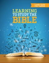 Learning to Study the Bible - Leader Guide for Tweens