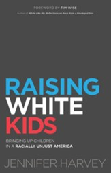 Raising White Kids: Bringing Up Children in a Divisive World