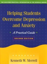 Helping Students Overcome Depression and Anxiety, Second Edition: A Practical Guide