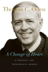 A Change of Heart: A Personal and Theological Memoir - eBook