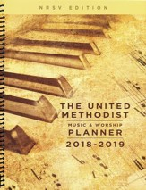 The United Methodist Music & Worship Planner - 2018-2019, NRSV Edition