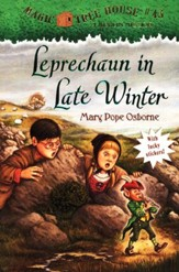 Magic Tree House #43: Leprechaun in Late Winter