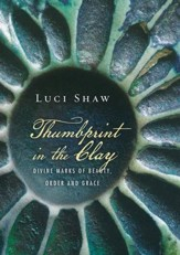 Thumbprint in the Clay: Divine Marks of Beauty, Order and Grace - eBook