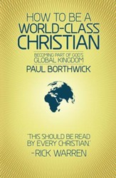 How To Be A World-Class Christian (Revised Edition): Becoming Part of God's Global Kingdom