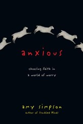 Anxious: Choosing Faith in a World of Worry - eBook