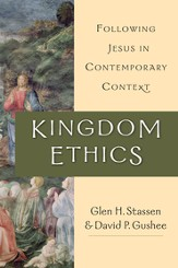 Kingdom Ethics: Following Jesus in Contemporary Context - eBook