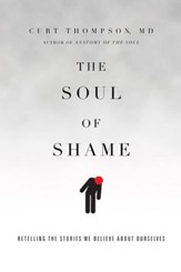 The Soul of Shame: Retelling the Stories We Believe About Ourselves - eBook