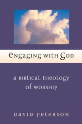 Engaging with God: A Biblical Theology of Worship - eBook