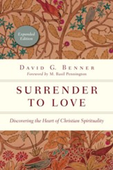 Surrender to Love: Discovering the Heart of Christian Spirituality - eBook