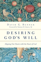 Desiring God's Will: Aligning Our Hearts with the Heart of God - eBook