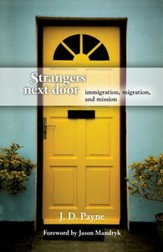 Strangers Next Door: Immigration, Migration & Mission