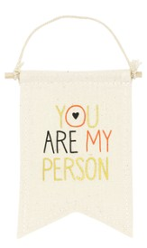 You Are My Person Affirmation Banner, Small