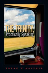 The Trinity, Practically Speaking