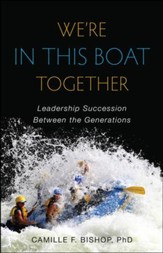 We're in This Boat Together: Leadership Succession Between the Generations