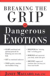 Breaking the Grip of Dangerous Emotions