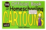 The Official Book of Homeschooling Cartoons, Volume 2