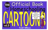 The Official Book of Homeschooling Cartoons, Volume 3