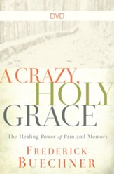 A Crazy, Holy Grace: The Healing Power of Pain and Memory, DVD