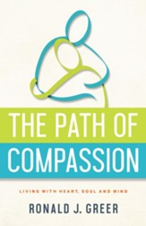 The Path of Compassion: Living with Heart, Soul and Mind