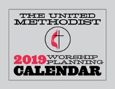 The United Methodist Worship Planning Calendar - 2019