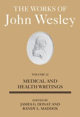 The Works of John Wesley Volume 32: Medical Writings