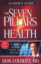 The Seven Pillars of Health Leader's Guide: An Interactive Blueprint for Healthy Living