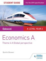 Edexcel Economics A Student Guide: Theme 4 A global perspective / Digital original - eBook