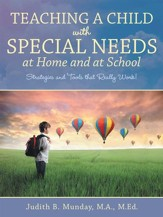 Teaching a Child with Special Needs  at Home and at School: Strategies and Tools That Really Work! - eBook