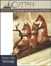 Cottage Press Language Lessons for  Children: Primer  1 (Winter)