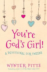 You're God's Girl!: A Devotional for Tweens - eBook