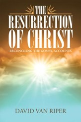 The Resurrection of Christ: Reconciling the Gospel Accounts - eBook
