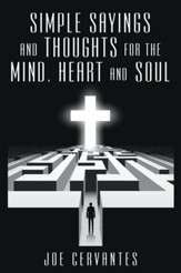 Simple Sayings and Thoughts for the Mind, Heart and Soul - eBook