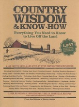 Country Wisdom & Know-How: A Practical Guide to Living off the Land - eBook
