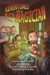 Adventures of a Kid Magician: From the Magical Life of Justin Flom - eBook