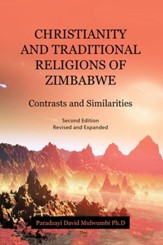 CHRISTIANITY and TRADITIONAL RELIGIONS of ZIMBABWE: Contrasts and Similarities - eBook