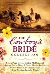 The Cowboy's Bride Collection: 9 Historical Romances Form on Old West Ranches - eBook