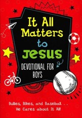 It All Matters to Jesus Devotional for Boys: Bullies, Bikes, and Baseball. . .He Cares about It All! - eBook