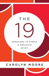 The Nineteen: Questions to Kindle a Wesleyan Spirit