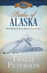 Brides of Alaska: Three Romances Set in America's Last Frontier - eBook