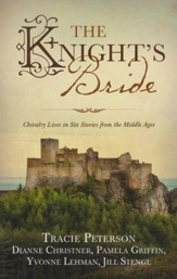 The Knight's Bride: Chivalry Lives in 6 Stories from the Middle Ages - eBook