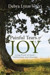 Painful Tears of Joy: Living Proof of God's Faithfulness and Miracles - eBook