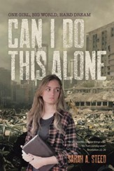 Can I Do This Alone: One Girl, Big World, Hard Dream - eBook