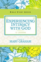 Experiencing Intimacy with God: Women of Faith Study Guide Series - eBook