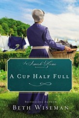 A Cup Half Full: An Amish Home Novella / Digital original - eBook