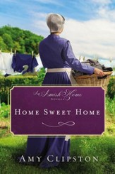 Home Sweet Home: An Amish Home Novella / Digital original - eBook