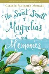 The Sweet Smell of Magnolias and Memories - eBook